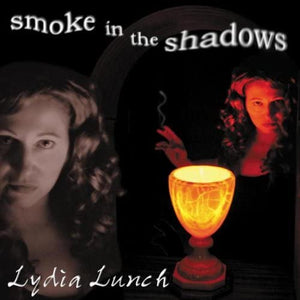 Lydia Lunch - Smoke In The Shadows - CD