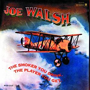 Joe Walsh - The Smoker You Drink, The Player You Get CD