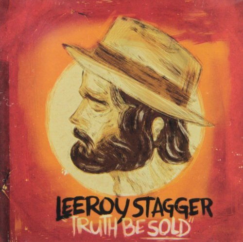 Leeroy Stagger - Truth Be Sold - CD