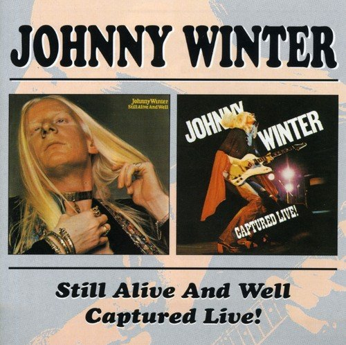 Johnny Winter - Still Alive And Well/Captured Live! 2CD