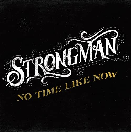 Steve Strongman -  No Time Like Now - CD