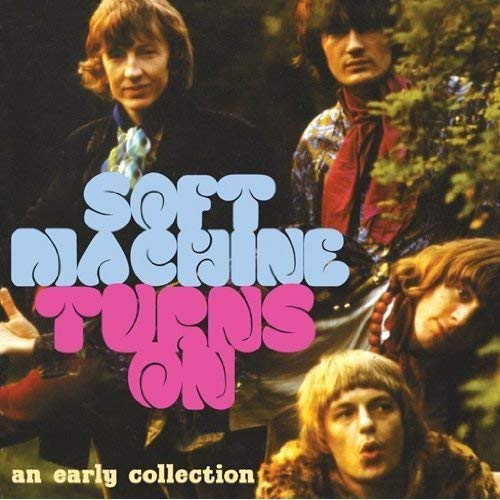 Soft Machine - Turns On - An Early Collection - 2CD