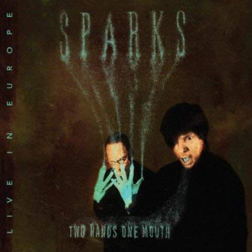Sparks - Two Hands One Mouth: Live In Europe - 2CD