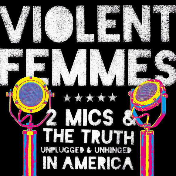 Violent Femmes - 2 Mics & The Truth  CD