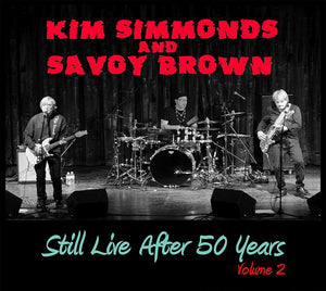 Kim Simmonds And Savoy Brown - Still Live After 50 Years Volume 2 - CD