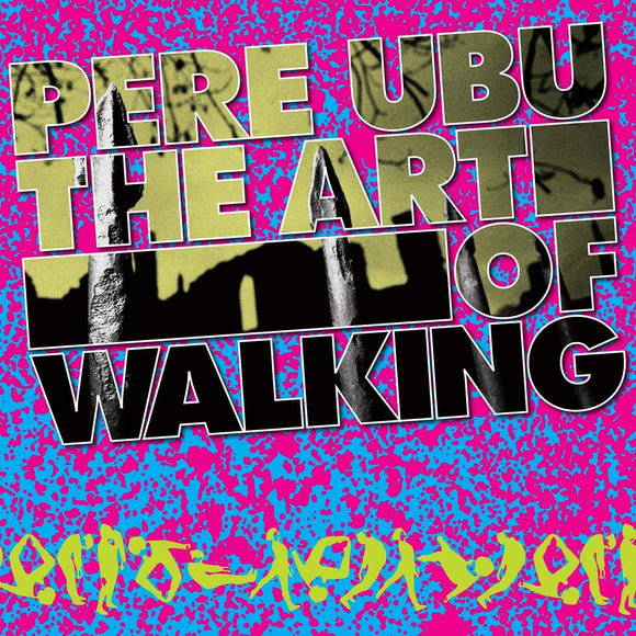 Pere Ubu - The Art Of Walking - CD