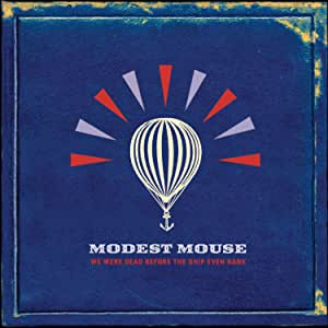 Modest Mouse - We Were Dead Before the Ship Even Sank - CD
