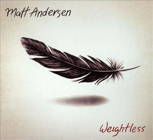 Matt Andersen - Weightless - CD