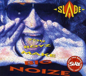 Slade - You Boyz Make Big Noize - CD