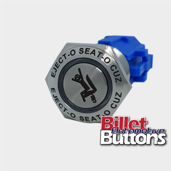 19mm FEATURED 'EJECTO SEATO CUZ' Billet Push Button Switch Ejector Seat etc