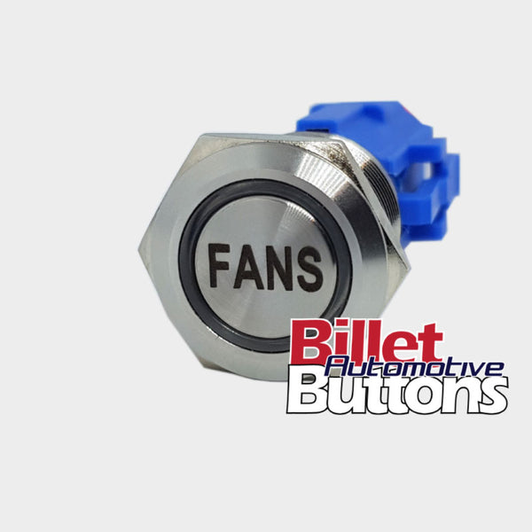 19mm 'FANS' Billet Push Button Switch Thermo fans