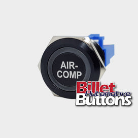 22mm 'AIR- COMP' Billet Push Button Switch Air Compressor