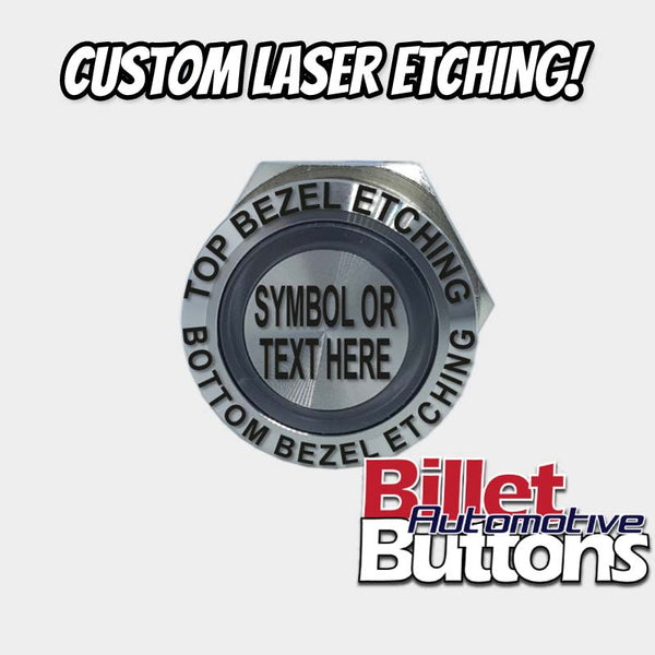 22mm 'CUSTOM LASER ETCHING' Design Your Own Billet Push Button Switch Text Logo Symbol etc