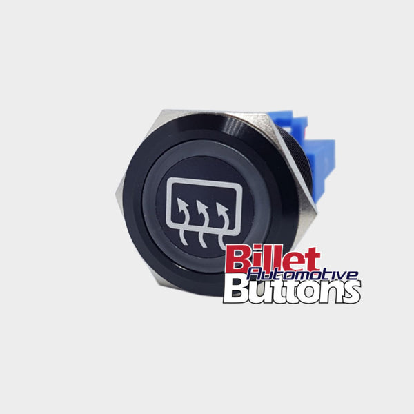 22mm 'REAR DEMISTER SYMBOL' Billet Push Button Switch Demist