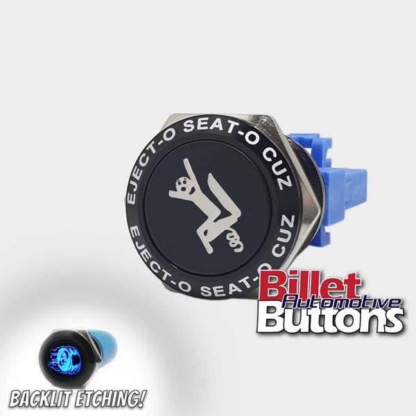 22mm FEATURED 'EJECTO SEATO CUZ' Billet Push Button Switch Ejector Seat etc