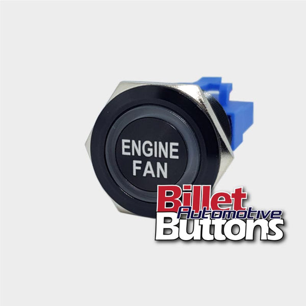 22mm 'ENGINE FAN' Billet Push Button Switch Thermo fans