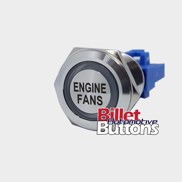 22mm 'ENGINE FANS' Billet Push Button Switch Thermo