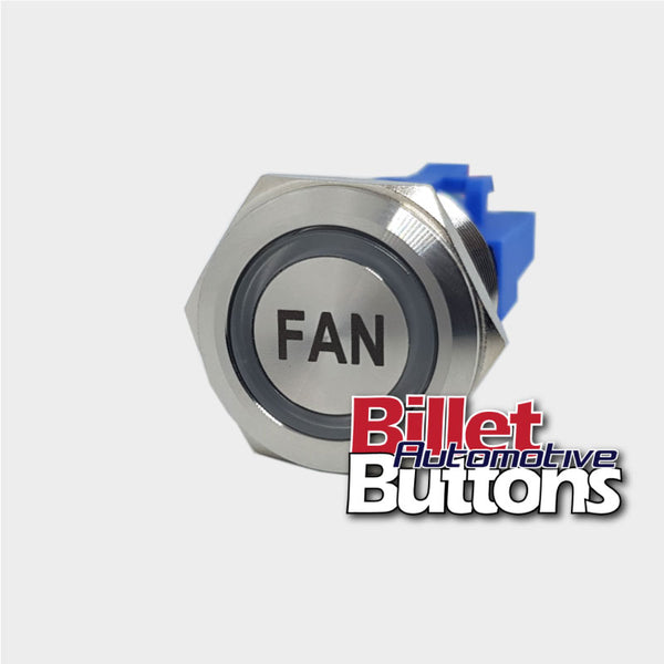 22mm 'FAN' Billet Push Button Switch Engine Thermo Fan etc