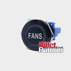 22mm 'FANS' Billet Push Button Switch Engine Thermo Fans etc