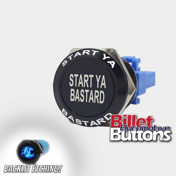 22mm FEATURED 'START YA BASTARD' Billet Push Button Switch Push Start