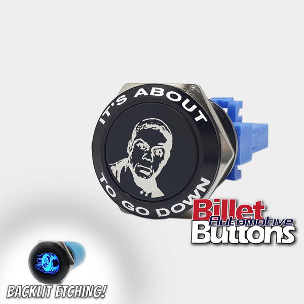 22mm FEATURED 'KEVIN HART' Billet Push Button Switch Its about to go down