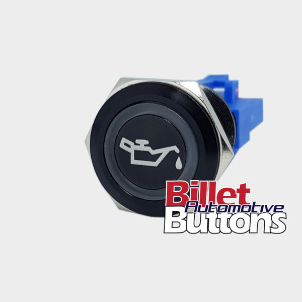 22mm 'OIL CAN SYMBOL' Billet Push Button Switch Light Catch
