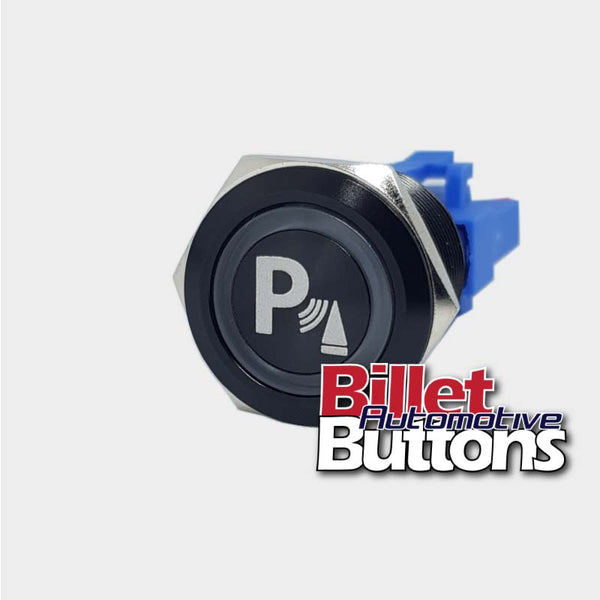 22mm 'PARKING ASSIST SYMBOL' Billet Push Button Switch
