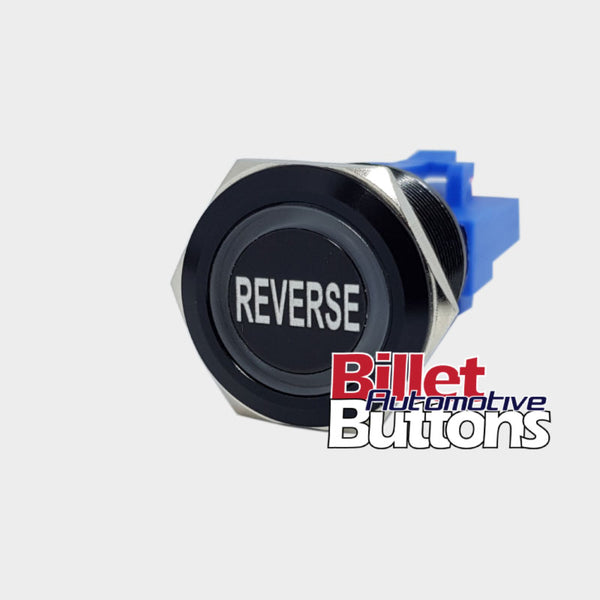 22mm 'REVERSE' Billet Push Button Switch