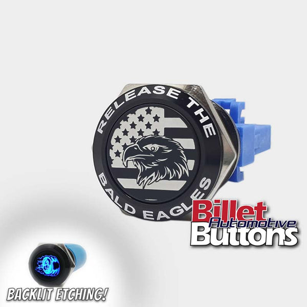 22mm FEATURED 'RELEASE THE BALD EAGLES' Billet Push Button Switch
