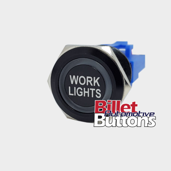 22mm 'WORK LIGHTS' Billet Push Button Switch