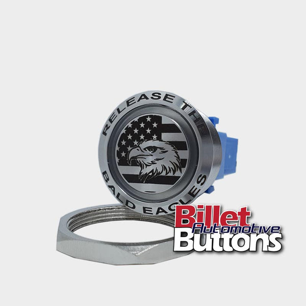 28mm FEATURED 'RELEASE THE BALD EAGLES' Billet Push Button Switch