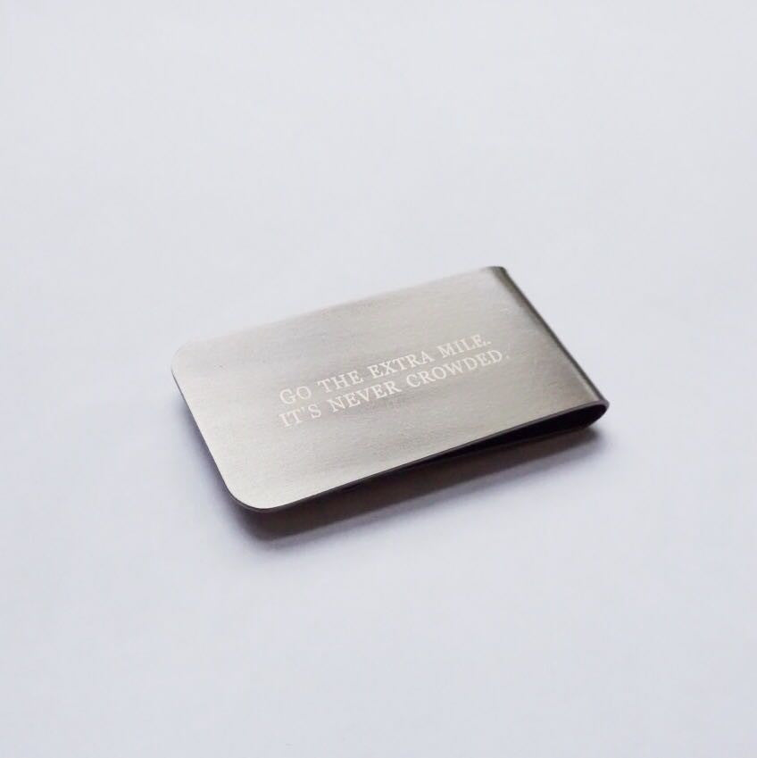Money Clip - Go the extra mile, it is never crowded