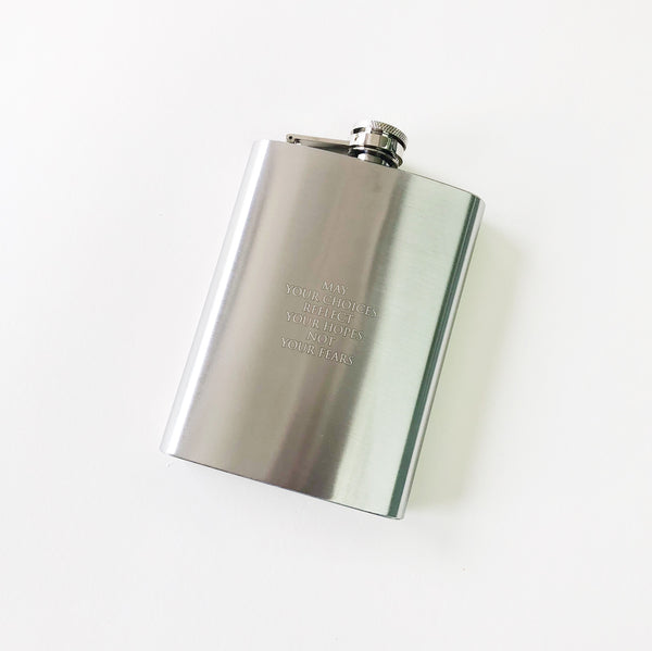 8 oz Flask - May your choices reflect your hopes, not your fears