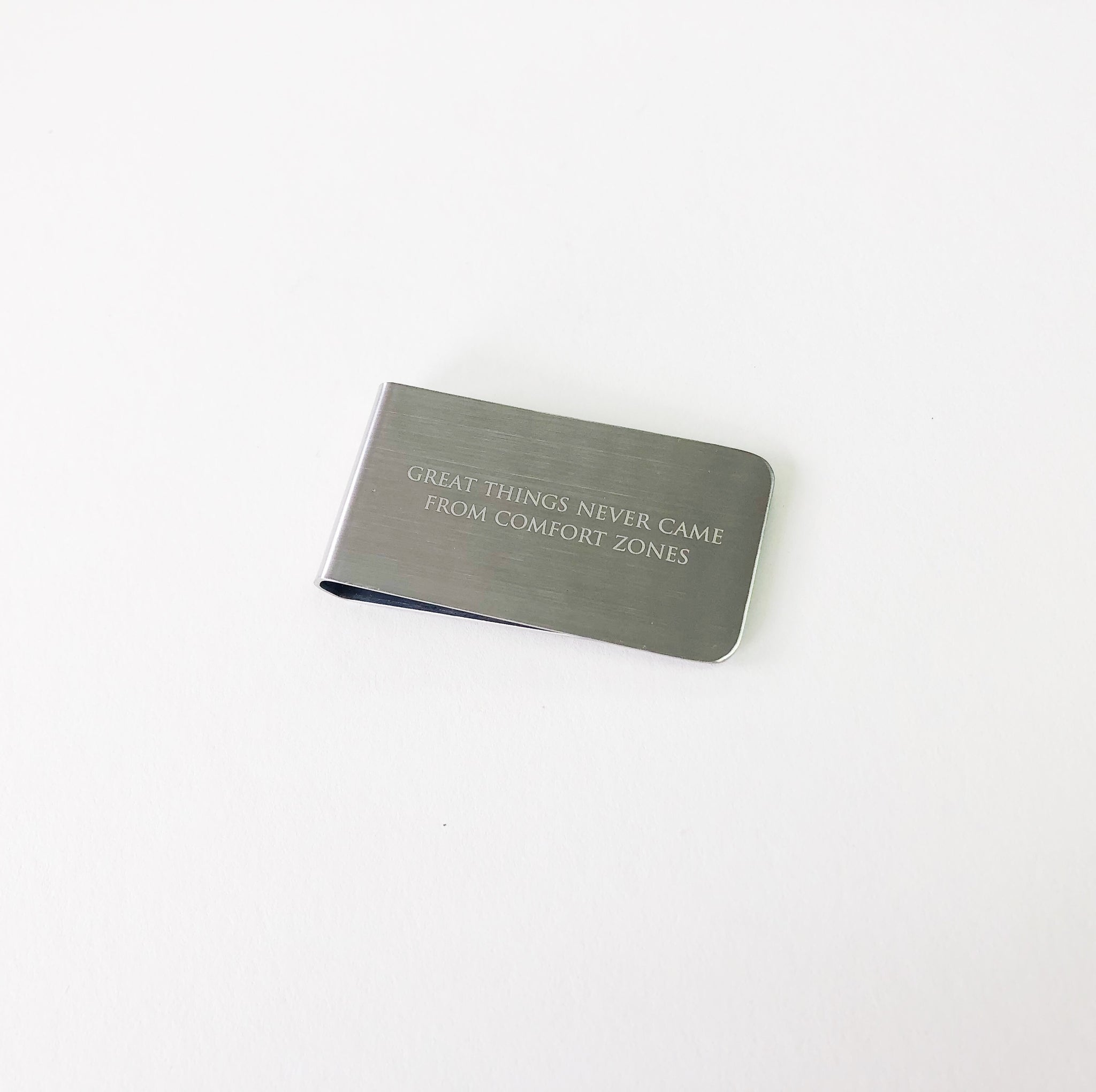 Money Clip - Great things never came from comfort zones