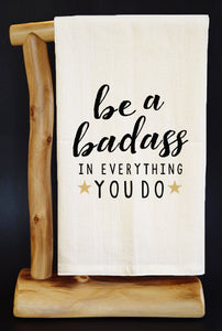 "BE A BADASS 28"" x 29"" Premium Flour Sack Dish Towel & Reusable Bag!"