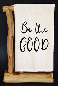 "BE THE GOOD 30"" x 30"" Flour Sack Dish Towel & Reusable Bag!"