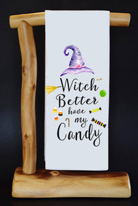 WITCH BETTER HAVE MY CANDY Dish Towel & Reusable Bag!