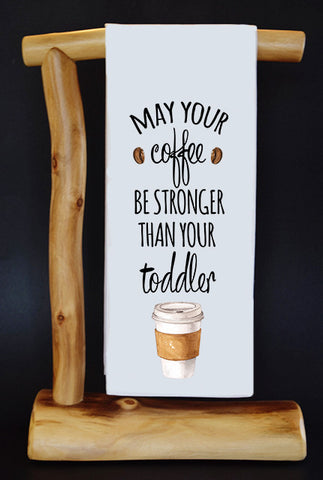 "May Your Coffee Be Stronger Than Your Toddler 17"" x 30"" Dish Towel & Gift Bag Set"