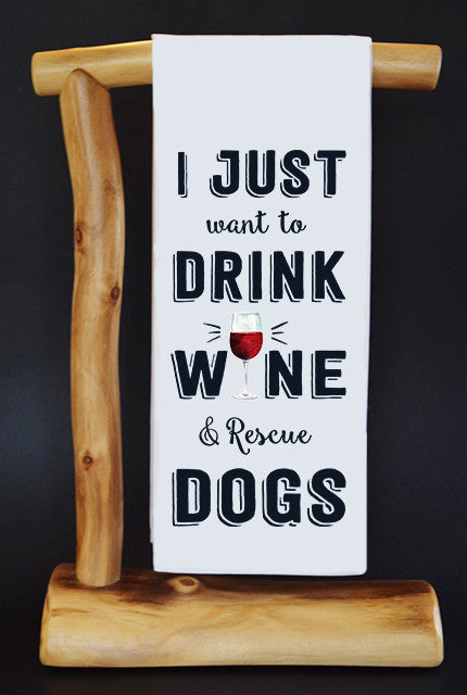 20% Net Proceeds Benefits GOOD LIF3 BULLY RESCUE TX! DRINK WINE & RESCUE Dish Towel & Reusable Bag!