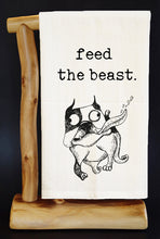 20% Net Proceeds Benefits ANIMAL RESCUE. MUST. FEED THE BEAST DOG Dish Towel & Reusable Bag!