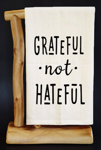 "GRATEFUL NOT HATEFUL 28"" X 29"" Flour Sack Dish Towel & Reusable Bag!"