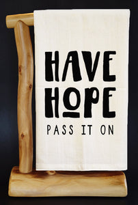 "ALWAYS HAVE HOPE 30"" x 30"" Flour Sack Dish Towel & Reusable Bag!"