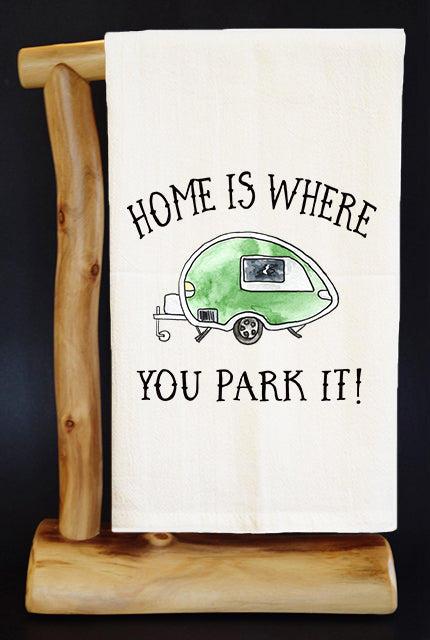 HOME IS WHERE YOU PARK IT (TEAR DROP) Dish Towel & Reusable Bag!