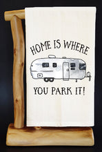 HOME IS WHERE YOU PARK IT (AIR STREAM) Dish Towel & Reusable Bag!