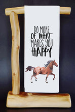 "20% Net Proceeds Benefits HORSE RESCUE. Do What Makes You Happy 17"" x 30"" Dish Towel & Reusable Bag!"