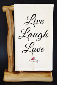 20% Net Proceeds Benefits VICKI SOTO MEMORIAL! Live Laugh Love Premium Flour Sack Dish Towel