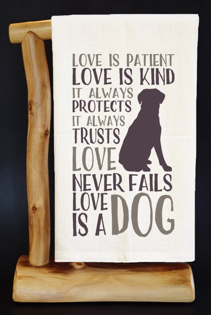 20% Net Proceeds Benefits ANIMAL RESCUE. LOVE IS A DOG Dish Towel & Reusable Bag!