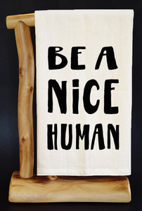 "BE A NICE HUMAN 28"" X 29"" Flour Sack Dish Towel & Reusable Bag!"