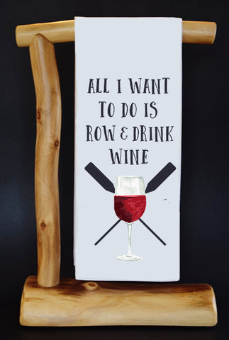 "All I Want To Do Is Row & Drink Wine 17"" x 30"" Dish Towel & Gift Bag Set"
