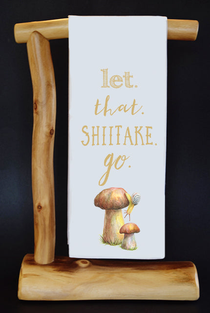 Let That Shiitake Go Dish Towel & Reusable Bag!
